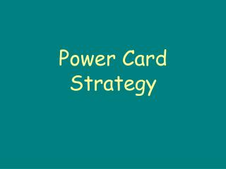 Power Card Strategy