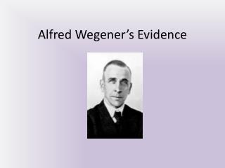 Alfred Wegener's Evidence