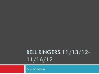 Bell Ringers 11/13/12-11/16/12