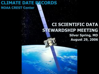 CLIMATE DATE RECORDS  NOAA CREST Center CI SCIENTIFIC DATA  STEWARDSHIP MEETING Silver Spring, MD