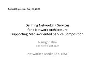 Namgon Kim ngkim@nm.gist.ac.kr Networked Media Lab. GIST