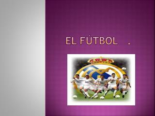 El fútbol.
