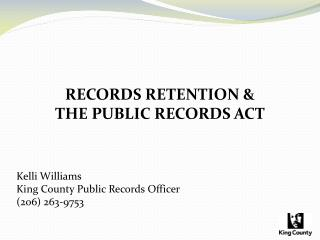 RECORDS RETENTION  THE PUBLIC RECORDS ACT