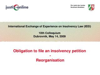 Obligation to file an insolvency petition  		- 		  Reorganisation