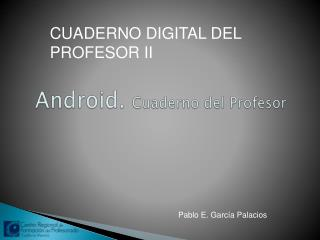 Android .  C uaderno del Profesor