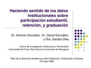 Dr. Antonio González, Dr. David González ,  y  Dra . Sandra  Dika