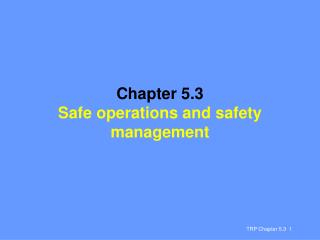 Chapter 5.3 Safe operations and safety management