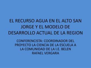 EL RECURSO AGUA EN EL ALTO SAN JORGE Y EL MODELO DE DESARROLLO ACTUAL DE LA REGION
