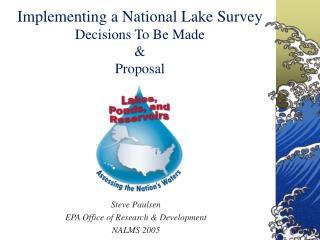 Implementing a National Lake Survey Decisions To Be Made & Proposal