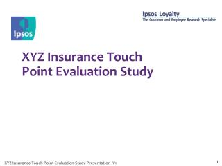 XYZ Insurance Touch Point Evaluation  Study