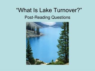 """What Is Lake Turnover?"""