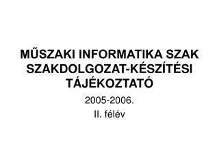 MŰSZAKI INFORMATIKA SZAK SZAKDOLGOZAT-KÉSZÍTÉSI  TÁJÉKOZTATÓ