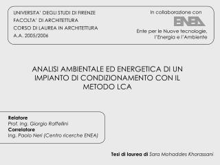 UNIVERSITA' DEGLI STUDI DI FIRENZE FACOLTA' DI ARCHITETTURA CORSO DI LAUREA IN ARCHITETTURA