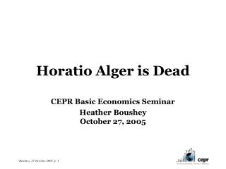 Horatio Alger is Dead