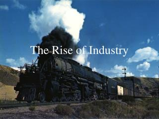 The Rise of Industry