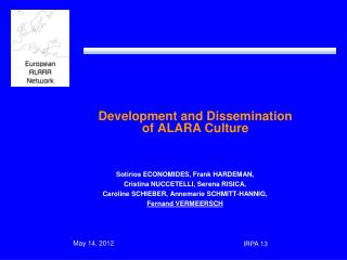 Development and Dissemination  of ALARA Culture