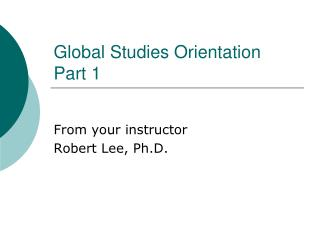Global Studies Orientation Part 1