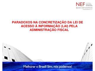 PARADOXOS NA CONCRETIZAÇÃO DA LEI DE ACESSO À INFORMAÇÃO (LAI) PELA ADMINISTRAÇÃO FISCAL
