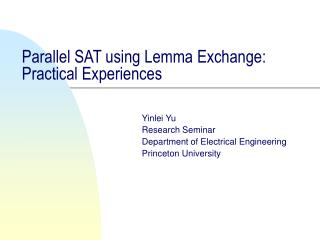 Parallel SAT using Lemma Exchange:  Practical Experiences