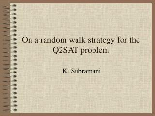 On a random walk strategy for the Q2SAT problem