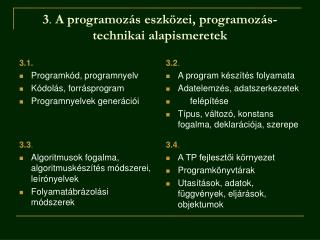 3 .  A programozás eszközei, programozás-technikai alapismeretek