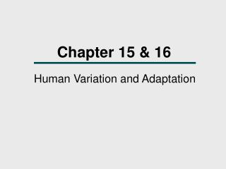 Human Variation and Adaptation