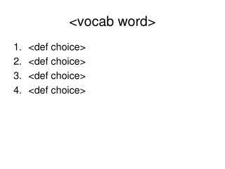 <vocab word>