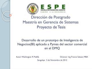 Dirección de Postgrado Maestría en Gerencia de Sistemas  Proyecto de Tesis