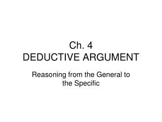 Ch. 4 DEDUCTIVE ARGUMENT