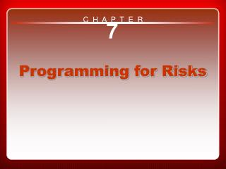 Chapter 7 Programming for Risks