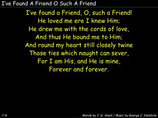 I�ve Found A Friend O Such A Friend