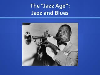 "The ""Jazz Age"": Jazz and Blues"