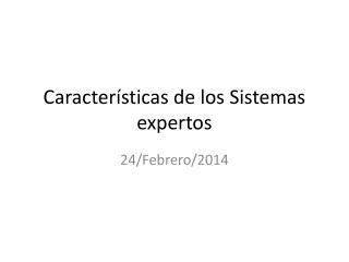 Caracter�sticas de los Sistemas expertos