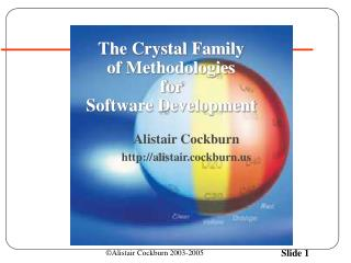 The Crystal Family of Methodologies for   Software Development