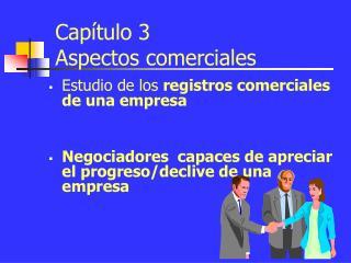 Capítulo 3 Aspectos comerciales