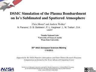 DSMC Simulation of the Plasma Bombardment on Io ' s Sublimated and Sputtered Atmosphere