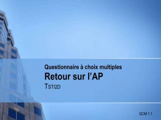 Questionnaire à choix multiples Retour sur l'AP