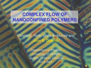 COMPLEX FLOW OF  NANOCONFINED POLYMERS