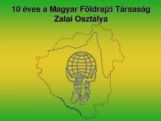 10 éves a Magyar Földrajzi Társaság Zalai Osztálya