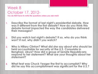 Week 8 October 17, 2012-  You do NOT have to write the questions unless you ask me 