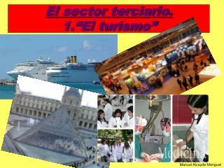 """El sector terciario.  1.""""El turismo"""""""