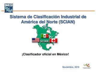 Sistema de Clasificación Industrial de América del  Norte (SCIAN)
