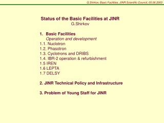 G.Shirkov, Basic Facilities, JINR Scientific Council, 05.06.2003