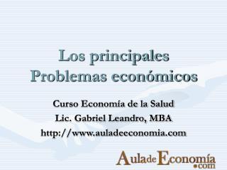 Los principales Problemas económicos