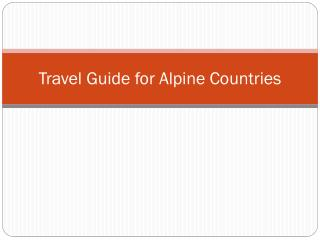 Travel Guide for Alpine Countries