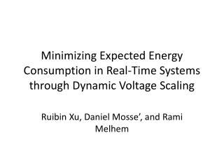 Minimizing Expected Energy Consumption in Real-Time Systems through Dynamic Voltage Scaling