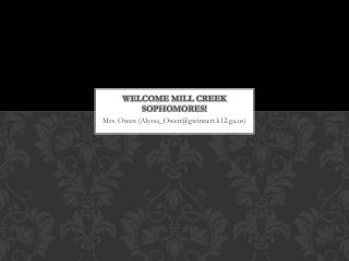 Welcome Mill Creek Sophomores!