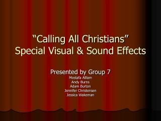 """Calling All Christians""  Special Visual & Sound Effects"