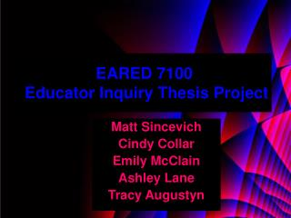 EARED 7100  Educator Inquiry Thesis Project