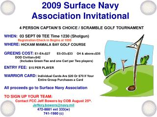 2009 Surface Navy Association Invitational 4 PERSON CAPTAIN'S CHOICE / SCRAMBLE GOLF TOURNAMENT